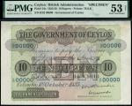 x The Government of Ceylon, specimen 10 rupees, 1st October 1925, serial number B/82 00000, red and