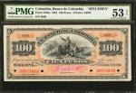 COLOMBIA. Banco de Colombia. 100 Pesos, December 15, 1881. P-S388s. Specimen. PMG About Uncirculated