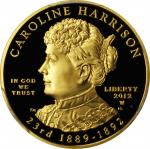 2012-W First Spouse Gold Bullion Coin. Caroline Harrison. Proof-70 Deep Cameo (PCGS).