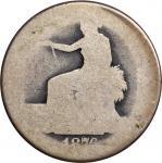 1876-Dated Trade Dollar. Poor (Uncertified).