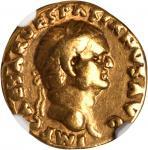 VESPASIAN, A.D. 69-79. AV Aureus (7.17 gms), Rome Mint, ca. A.D. 70. NGC Ch F, Strike: 5/5 Surface: