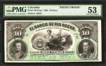 COLOMBIA. Banco de Rio Hacha. 10 Pesos, 1883. P-S819Ap1. Front Proof. PMG About Uncirculated 53.
