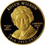 2013-W First Spouse Gold Bullion Coin. Edith Wilson. Proof-70 Deep Cameo (PCGS).