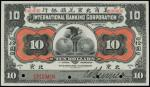 CHINA--FOREIGN BANKS. International Banking Corporation. $10, 1.1.1910. P-S414s.