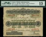 x Government of Ceylon, Colombo, 5 rupees, 1 September 1894, red serial number A/13 90378, uniface,