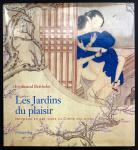 """2003年巴黎出版 """"欢乐花园"""" (Les Jardins du plaisir) 精装带书衣大型图册,书中以大量彩色插图来论述中国的春宫画歴史,全书内文为法文."""