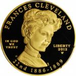 2012-W First Spouse Gold Bullion Coin. Frances Cleveland, Type I. Proof-69 Deep Cameo (PCGS).