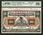 1910年美商北京花旗银行拾圆。样张。 (t) CHINA--FOREIGN BANKS.  International Banking Corporation. 10 Dollars, 1910.