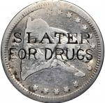 SLATER / FOR DRUGS on an 1876-CC Liberty Seated quarter. Brunk S-498, Rulau MV-308. Host coin Fine.