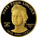2010-W First Spouse Gold Bullion Coin. Mary Lincoln. Proof-70 Deep Cameo (PCGS).