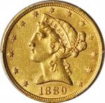 1889 Liberty Head Half Eagle. AU-55 (PCGS).